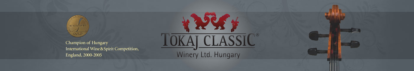 Tokaj Classic Winery Ltd., Hungary